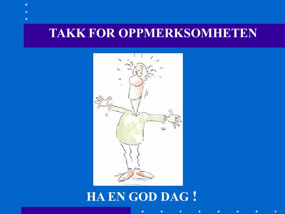 TAKK FOR OPPMERKSOMHETEN HA EN GOD DAG !