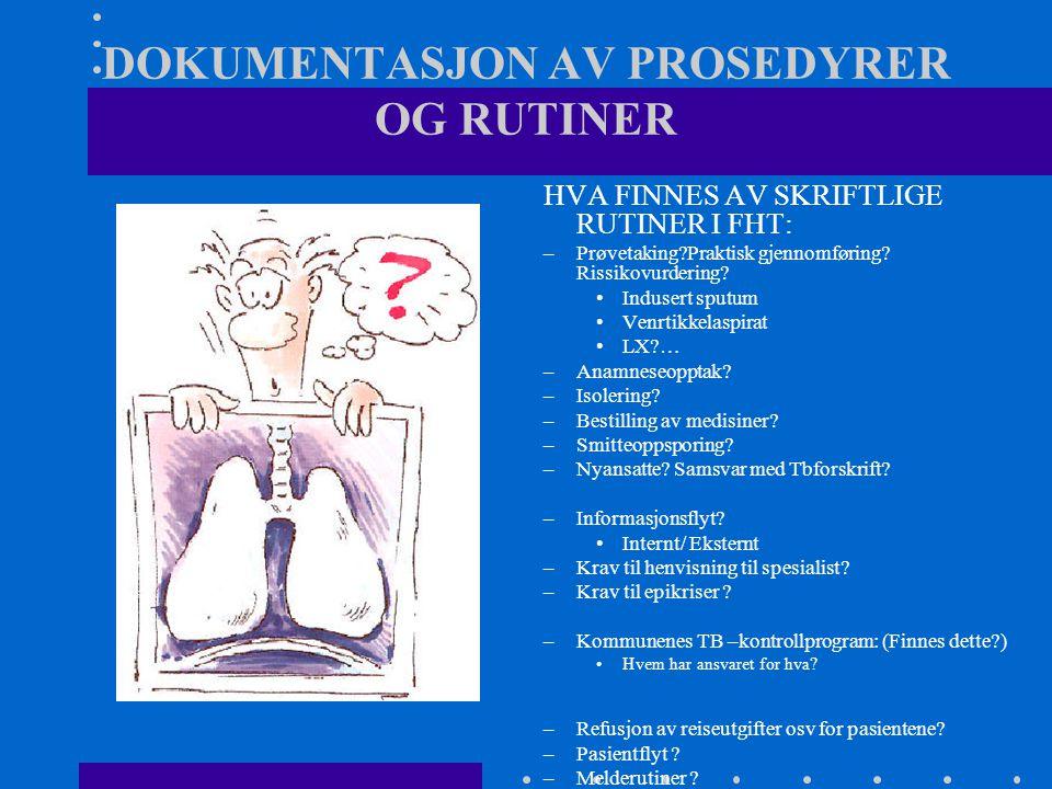 DOKUMENTASJON AV PROSEDYRER OG RUTINER HVA FINNES AV SKRIFTLIGE RUTINER I FHT: –Prøvetaking?Praktisk gjennomføring.