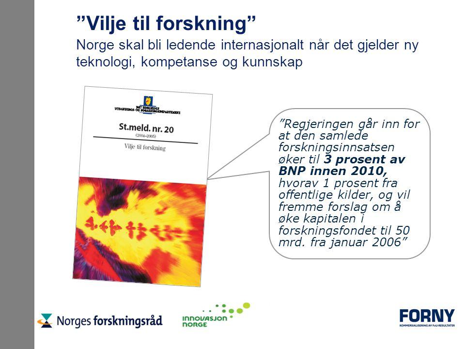 """""""Vilje til forskning"""" Norge skal bli ledende internasjonalt når det gjelder ny teknologi, kompetanse og kunnskap """"Regjeringen går inn for at den samle"""