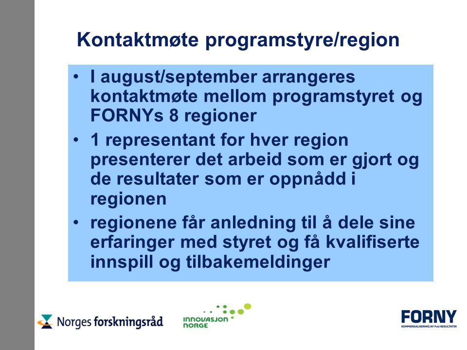 Kontaktmøte programstyre/region I august/september arrangeres kontaktmøte mellom programstyret og FORNYs 8 regioner 1 representant for hver region pre