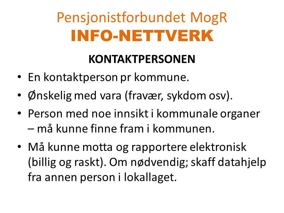 Pensjonistforbundet MogR INFO-NETTVERK KONTAKTPERSONEN En kontaktperson pr kommune.