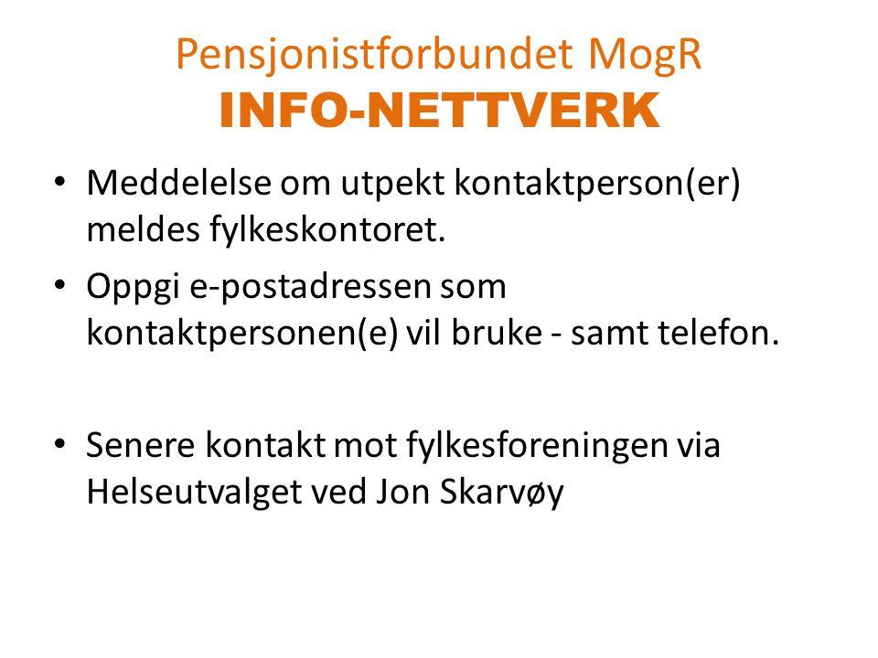 Pensjonistforbundet MogR INFO-NETTVERK Meddelelse om utpekt kontaktperson(er) meldes fylkeskontoret.