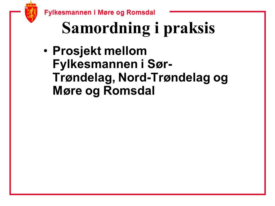 Fylkesmannen i Møre og Romsdal Samordning i praksis Prosjekt mellom Fylkesmannen i Sør- Trøndelag, Nord-Trøndelag og Møre og Romsdal