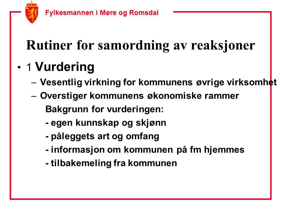 Fylkesmannen i Møre og Romsdal Rutiner for samordning av reaksjoner 1 Vurdering –Vesentlig virkning for kommunens øvrige virksomhet –Overstiger kommun