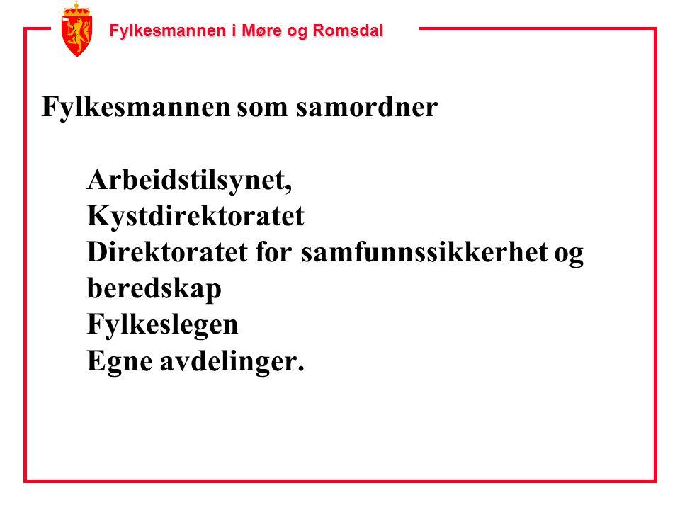 Fylkesmannen i Møre og Romsdal Fylkesmannen som samordner Arbeidstilsynet, Kystdirektoratet Direktoratet for samfunnssikkerhet og beredskap Fylkeslegen Egne avdelinger.