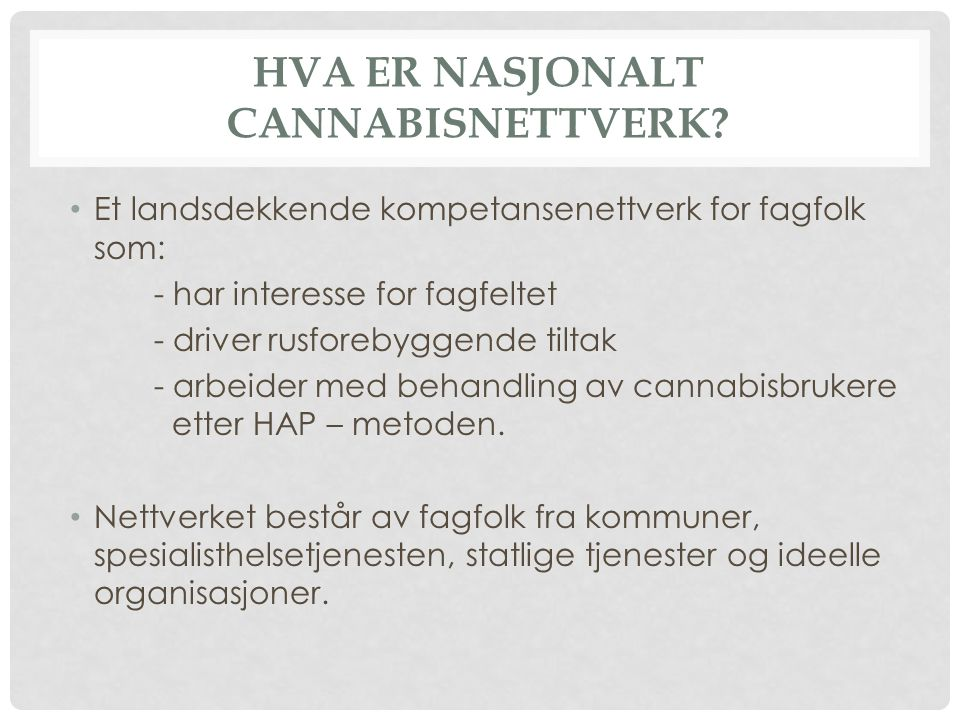 HVA ER NASJONALT CANNABISNETTVERK.