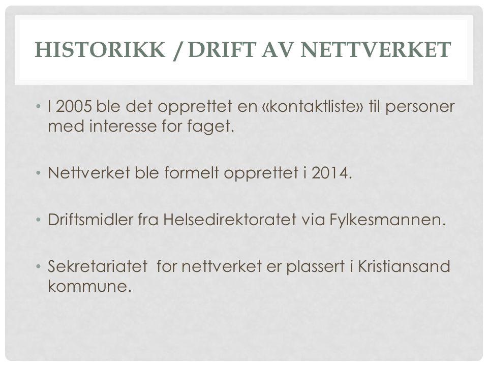 HISTORIKK / DRIFT AV NETTVERKET I 2005 ble det opprettet en «kontaktliste» til personer med interesse for faget.
