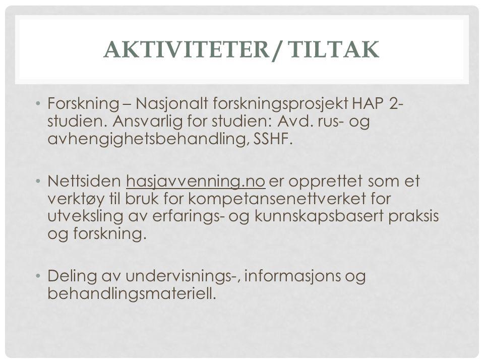 AKTIVITETER / TILTAK Forskning – Nasjonalt forskningsprosjekt HAP 2- studien.