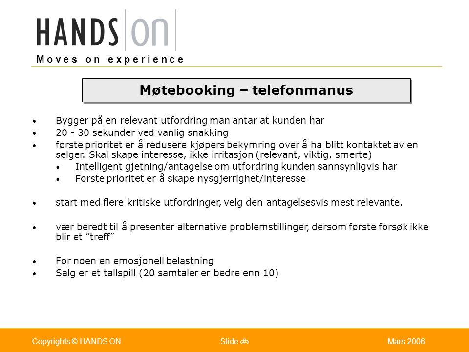 M o v e s o n e x p e r i e n c e Oslo 25.07.2001Copyrights © HANDS ONPage / Pages 28Mars 2006Copyrights © HANDS ONSlide 28 Bygger på en relevant utfo