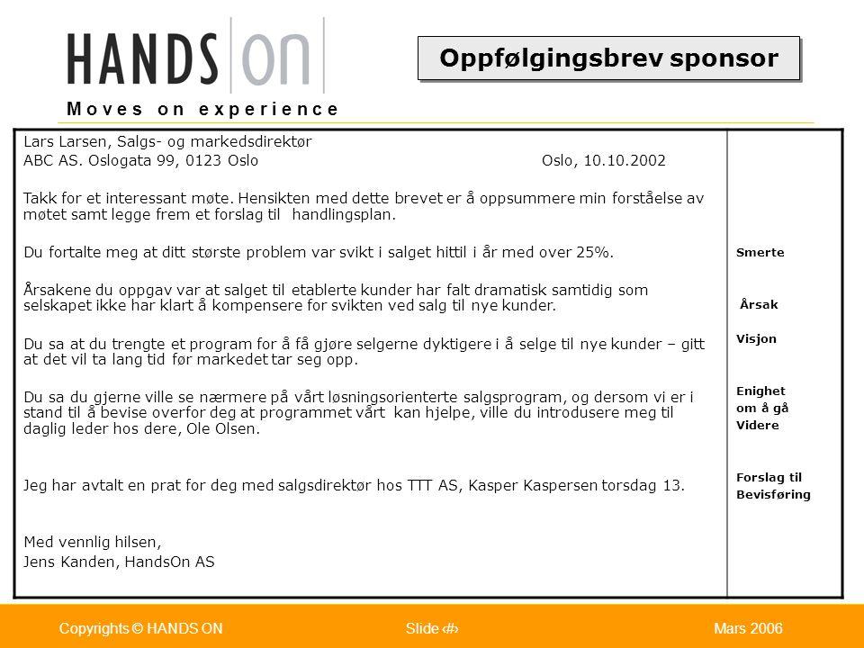 M o v e s o n e x p e r i e n c e Oslo 25.07.2001Copyrights © HANDS ONPage / Pages 33Mars 2006Copyrights © HANDS ONSlide 33 Lars Larsen, Salgs- og mar