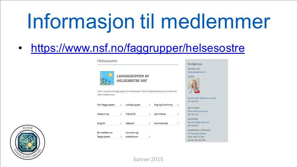 Informasjon til medlemmer https://www.nsf.no/faggrupper/helsesostre Sanner 2015