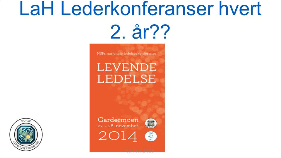 LaH Lederkonferanser hvert 2. år Sanner 2015