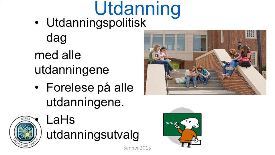 Utdanning Utdanningspolitisk dag med alle utdanningene Forelese på alle utdanningene.