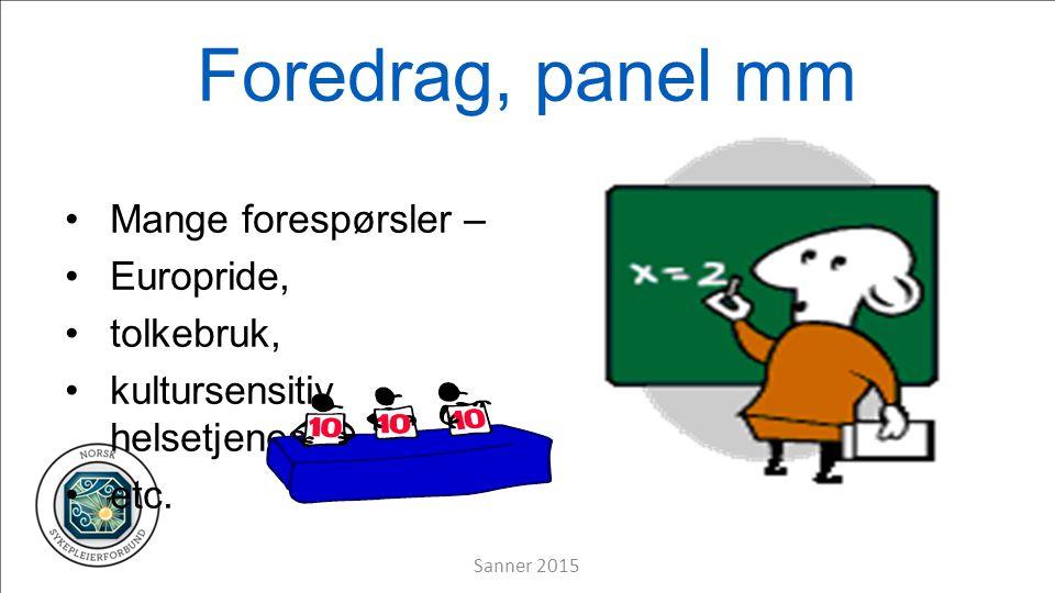 Foredrag, panel mm Mange forespørsler – Europride, tolkebruk, kultursensitiv helsetjeneste etc.