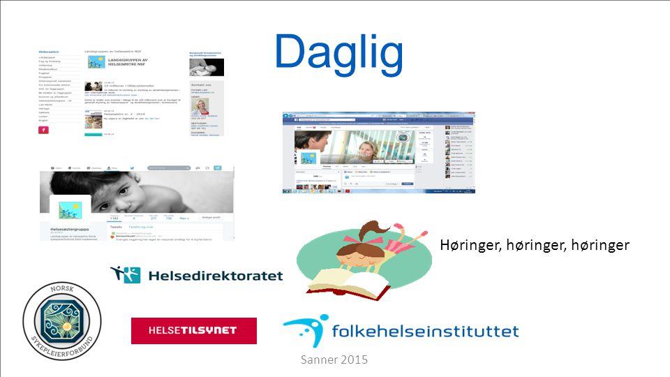 Daglig Høringer, høringer, høringer Sanner 2015