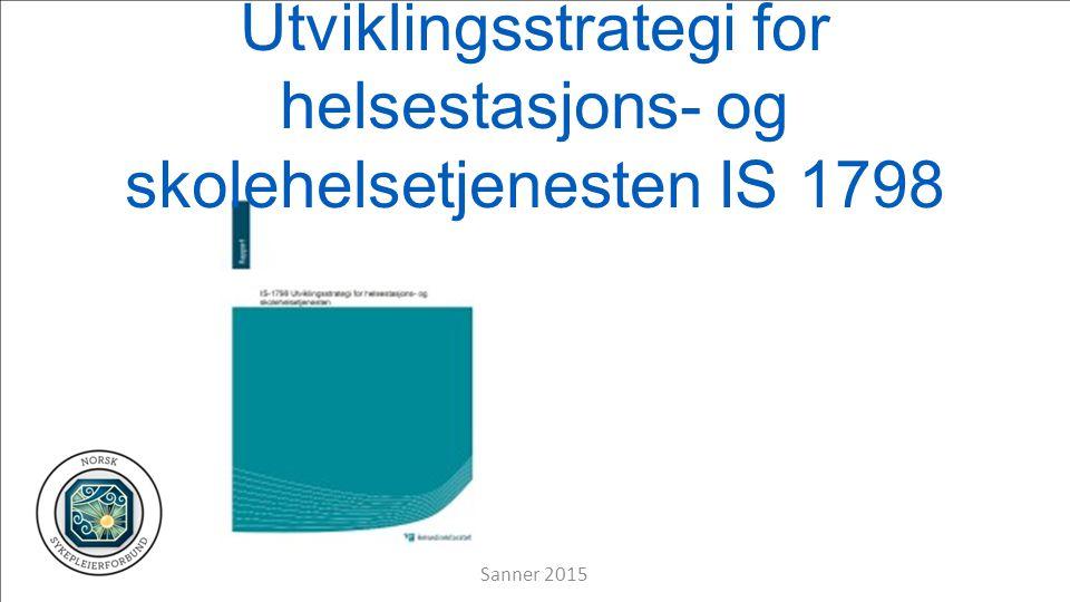 Utviklingsstrategi for helsestasjons- og skolehelsetjenesten IS 1798 Sanner 2015