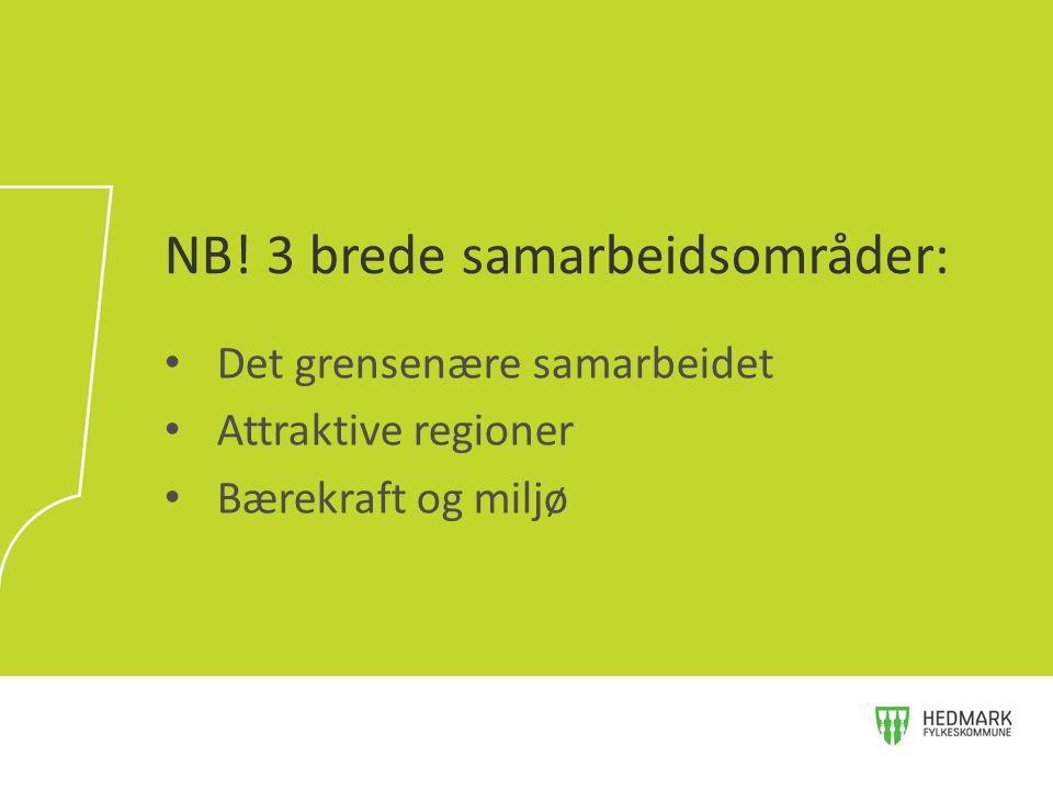 Det grensenære samarbeidet Attraktive regioner Bærekraft og miljø NB! 3 brede samarbeidsområder: