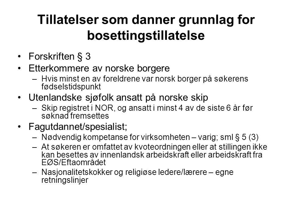 Tillatelser som danner grunnlag for bosettingstillatelse Forskriften § 3 Etterkommere av norske borgere –Hvis minst en av foreldrene var norsk borger