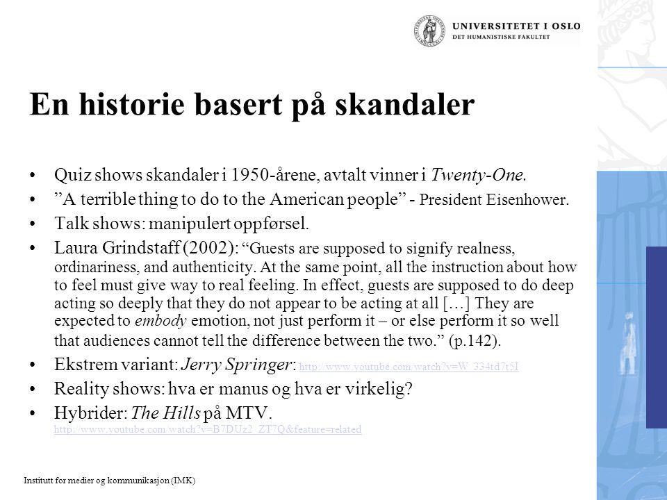 Institutt for medier og kommunikasjon (IMK) En historie basert på skandaler Quiz shows skandaler i 1950-årene, avtalt vinner i Twenty-One.