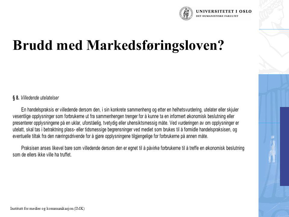 Institutt for medier og kommunikasjon (IMK) Brudd med Markedsføringsloven