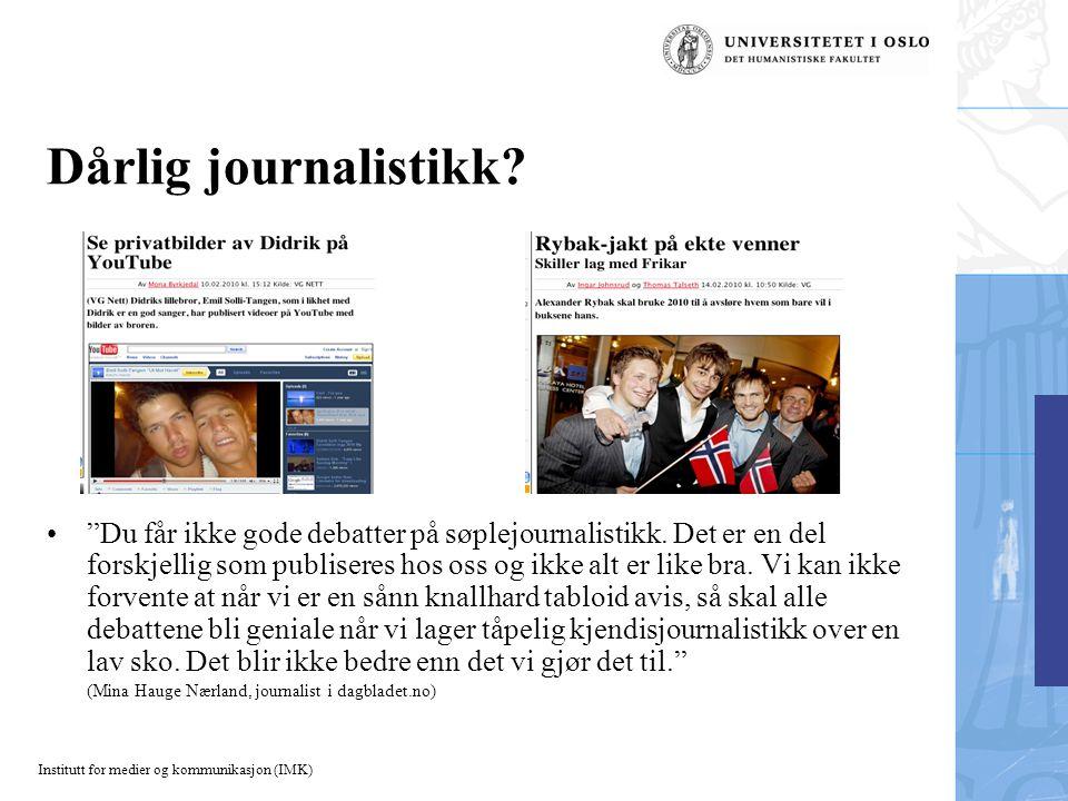 Institutt for medier og kommunikasjon (IMK) Dårlig journalistikk.