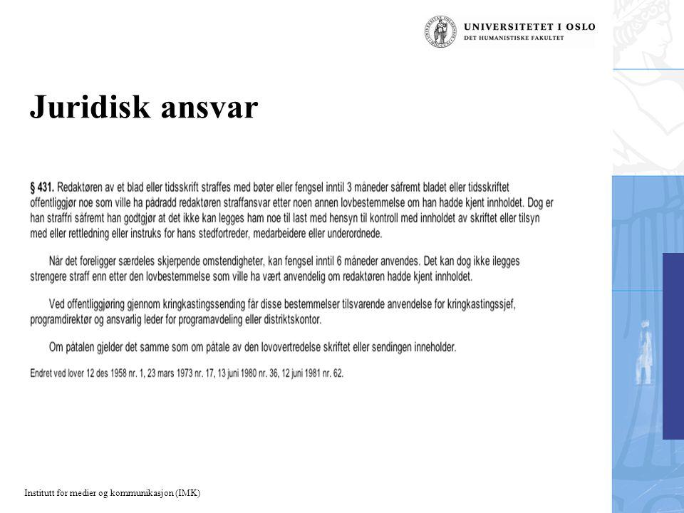 Institutt for medier og kommunikasjon (IMK) Juridisk ansvar