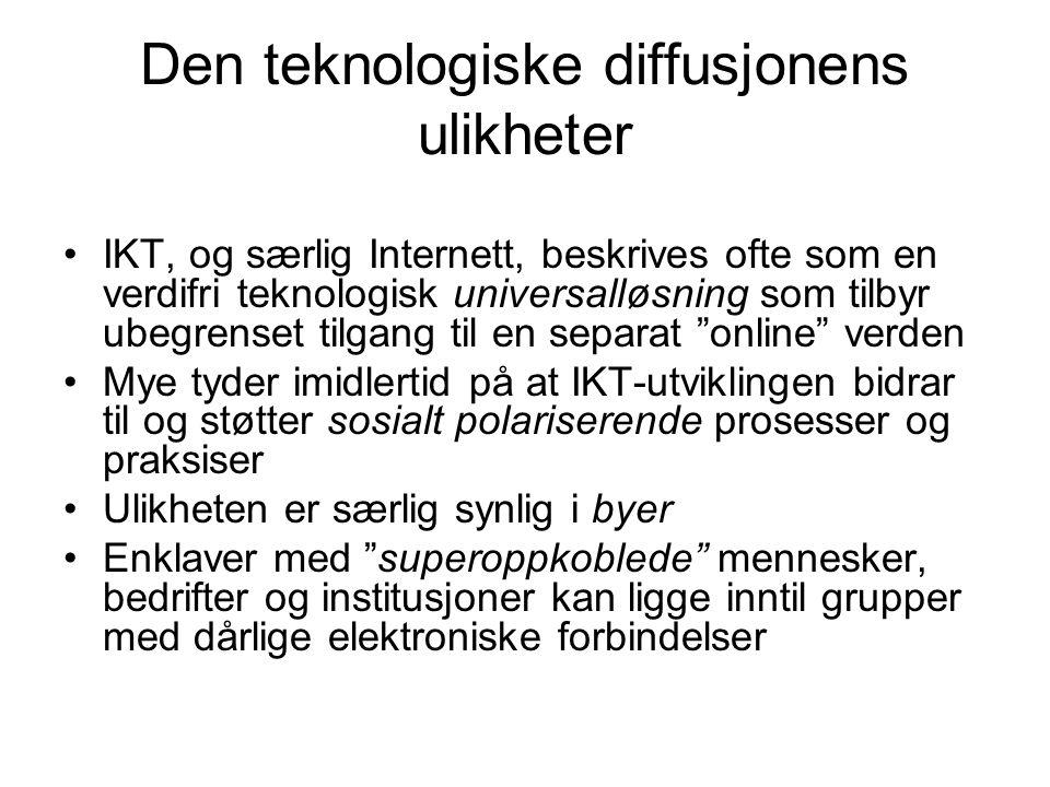 Den teknologiske diffusjonens ulikheter IKT, og særlig Internett, beskrives ofte som en verdifri teknologisk universalløsning som tilbyr ubegrenset ti