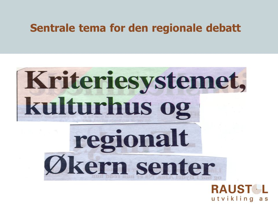 Sentrale tema for den regionale debatt