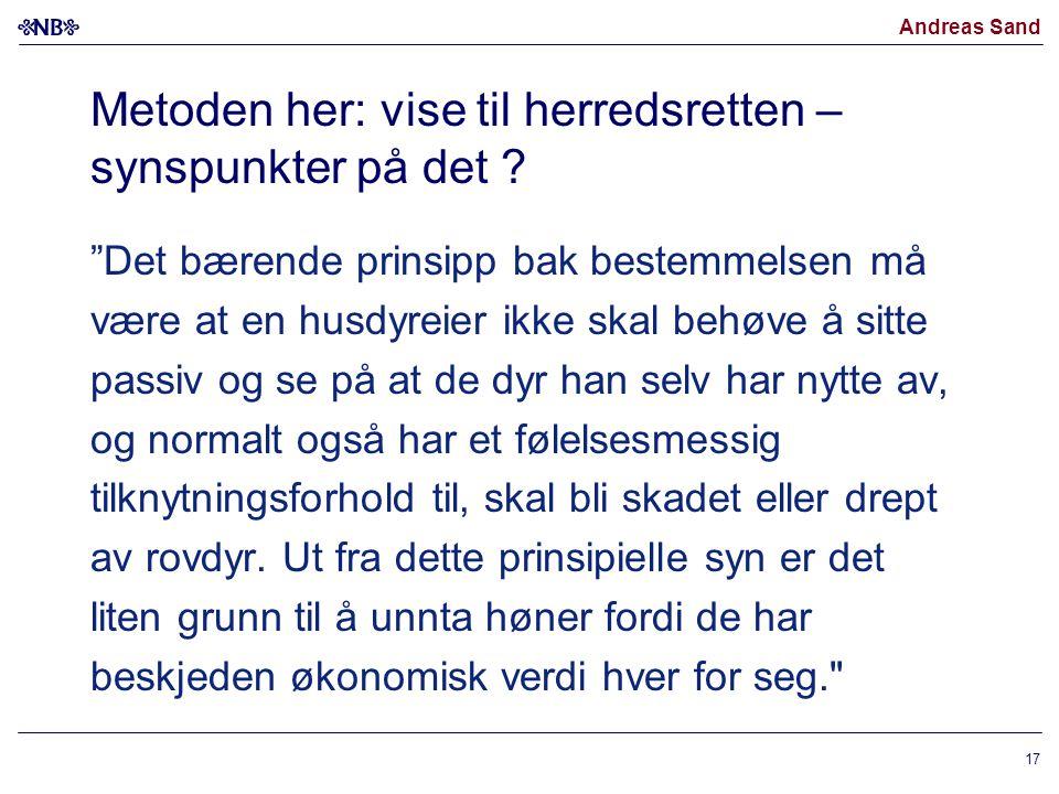 "Andreas Sand Metoden her: vise til herredsretten – synspunkter på det ? ""Det bærende prinsipp bak bestemmelsen må være at en husdyreier ikke skal behø"