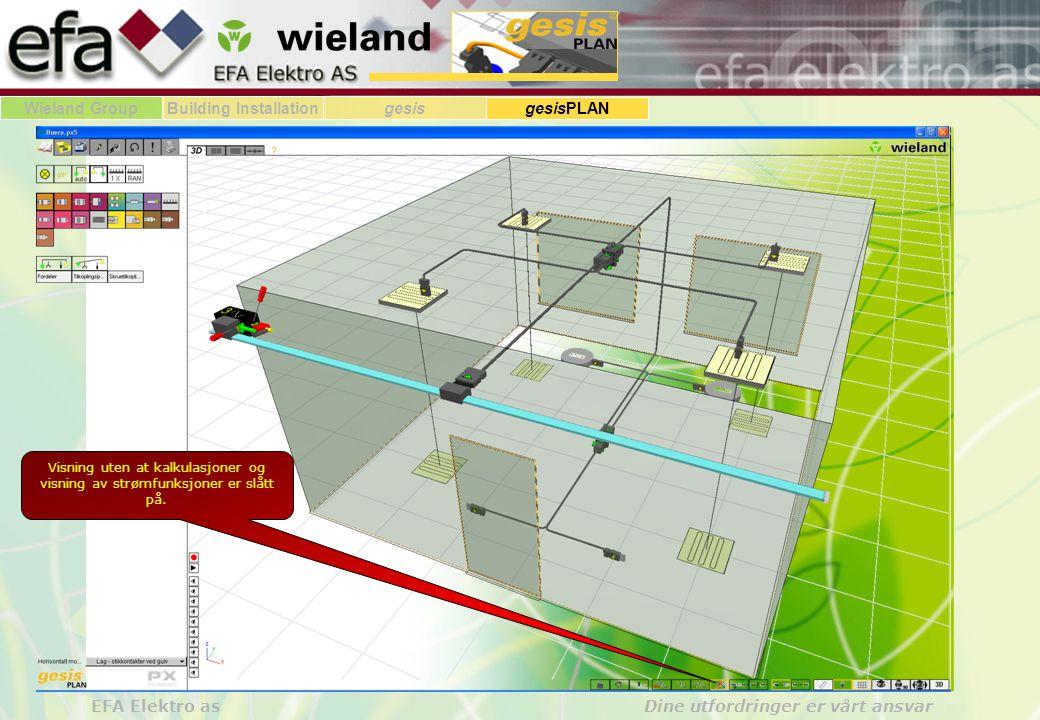 Wieland GroupBuilding Installationgesis gesisPLAN EFA Elektro as Dine utfordringer er vårt ansvar Visning uten at kalkulasjoner og visning av strømfunksjoner er slått på.
