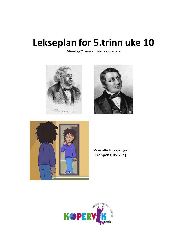 Lekseplan for 5.trinn uke 10 Mandag 2. mars – fredag 6.
