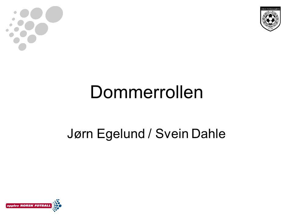 Dommerrollen Jørn Egelund / Svein Dahle