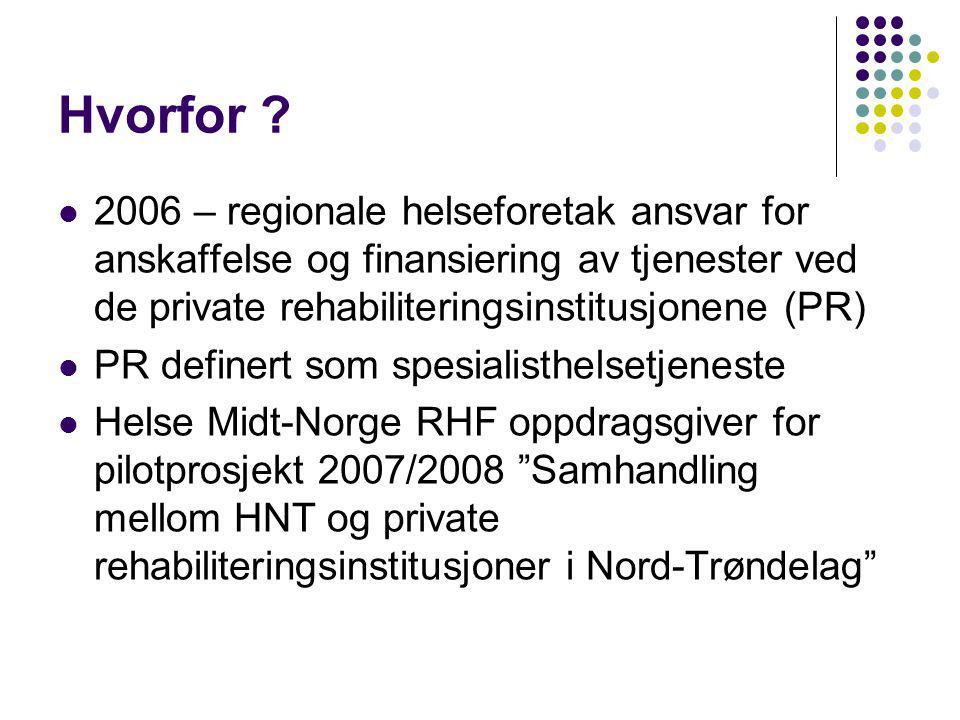 Hvorfor ? 2006 – regionale helseforetak ansvar for anskaffelse og finansiering av tjenester ved de private rehabiliteringsinstitusjonene (PR) PR defin