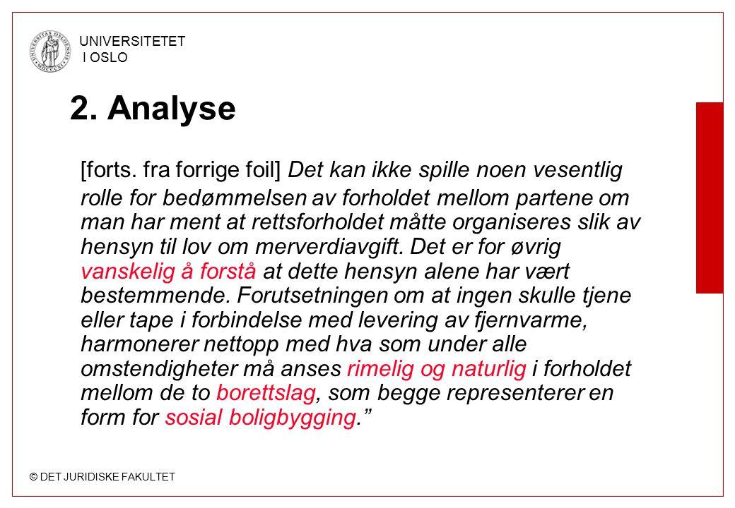 © DET JURIDISKE FAKULTET UNIVERSITETET I OSLO 2. Analyse [forts.