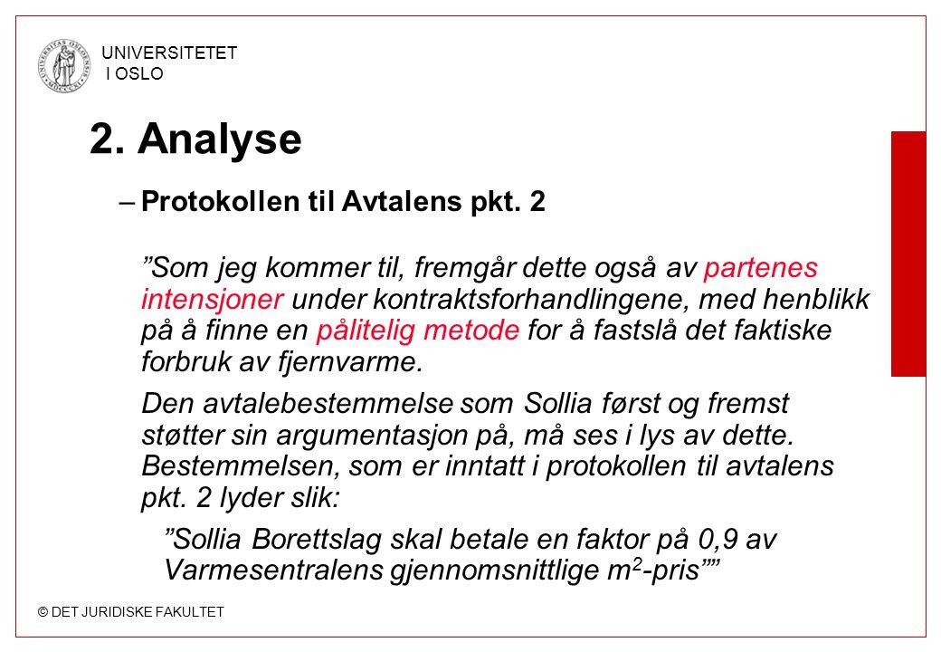 © DET JURIDISKE FAKULTET UNIVERSITETET I OSLO 2. Analyse –Protokollen til Avtalens pkt.