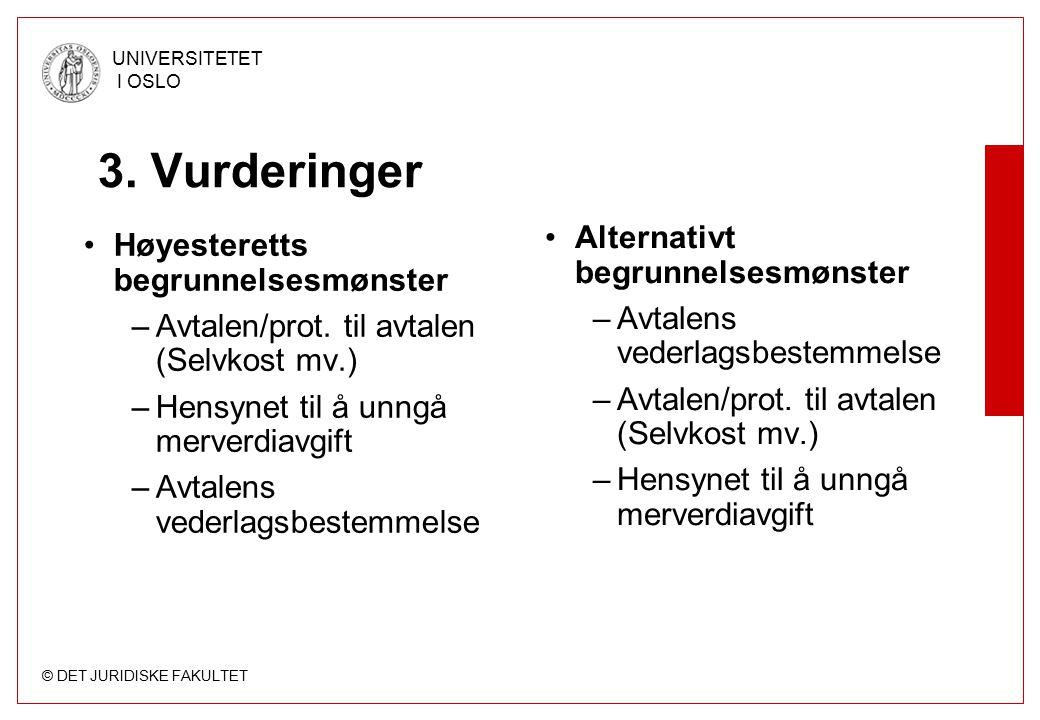 © DET JURIDISKE FAKULTET UNIVERSITETET I OSLO Høyesteretts begrunnelsesmønster –Avtalen/prot.