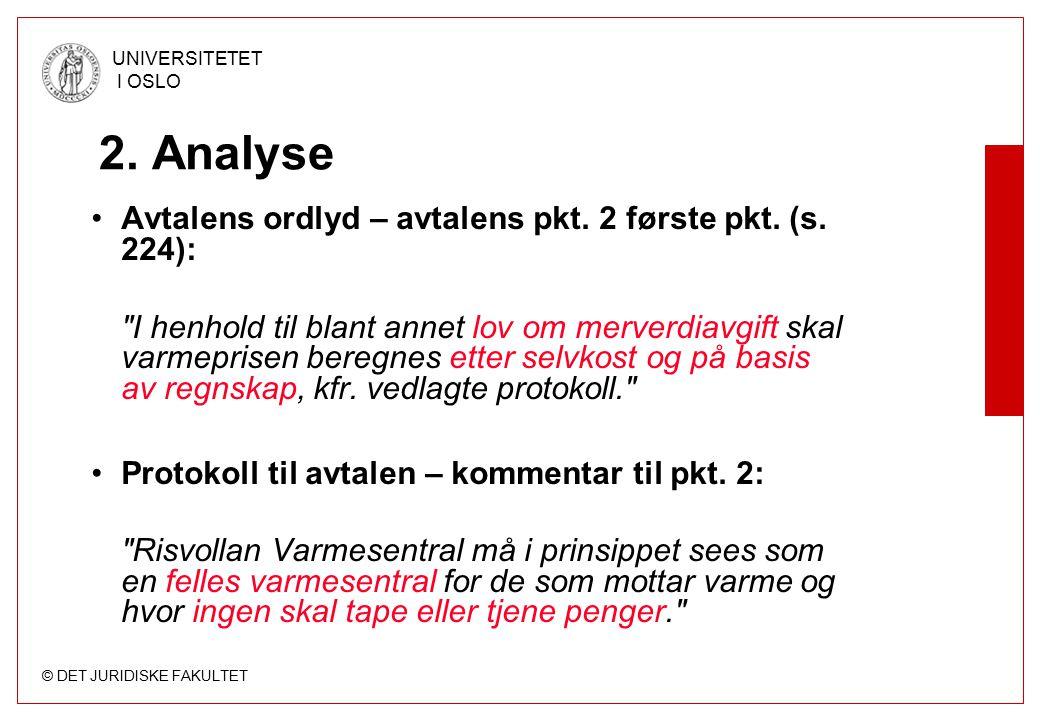 © DET JURIDISKE FAKULTET UNIVERSITETET I OSLO 2. Analyse Avtalens ordlyd – avtalens pkt.