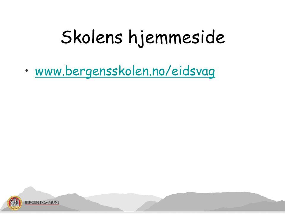 Skolens ordensreglement: En forskrift om ordensreglement for kommunale grunnskoler i Bergen Ett avsnitt som gjelder lokalt for Eidsvåg skole På skolens hjemmeside