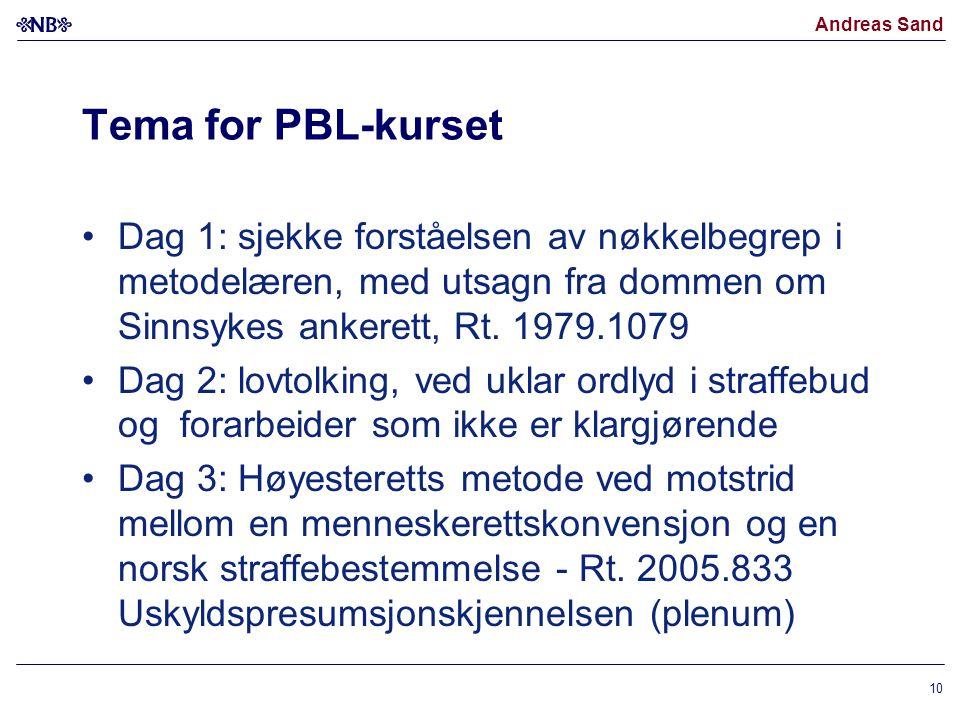 Andreas Sand Tema for PBL-kurset Dag 1: sjekke forståelsen av nøkkelbegrep i metodelæren, med utsagn fra dommen om Sinnsykes ankerett, Rt. 1979.1079 D
