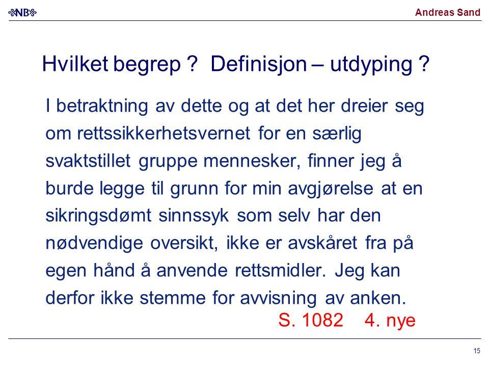 Andreas Sand Hvilket begrep ? Definisjon – utdyping ? I betraktning av dette og at det her dreier seg om rettssikkerhetsvernet for en særlig svaktstil