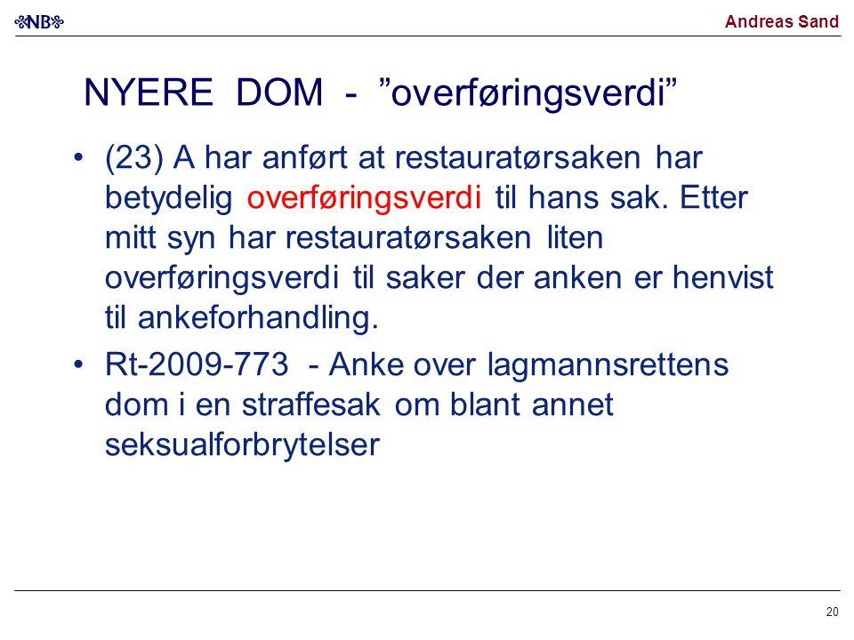 """Andreas Sand NYERE DOM - """"overføringsverdi"""" (23) A har anført at restauratørsaken har betydelig overføringsverdi til hans sak. Etter mitt syn har rest"""