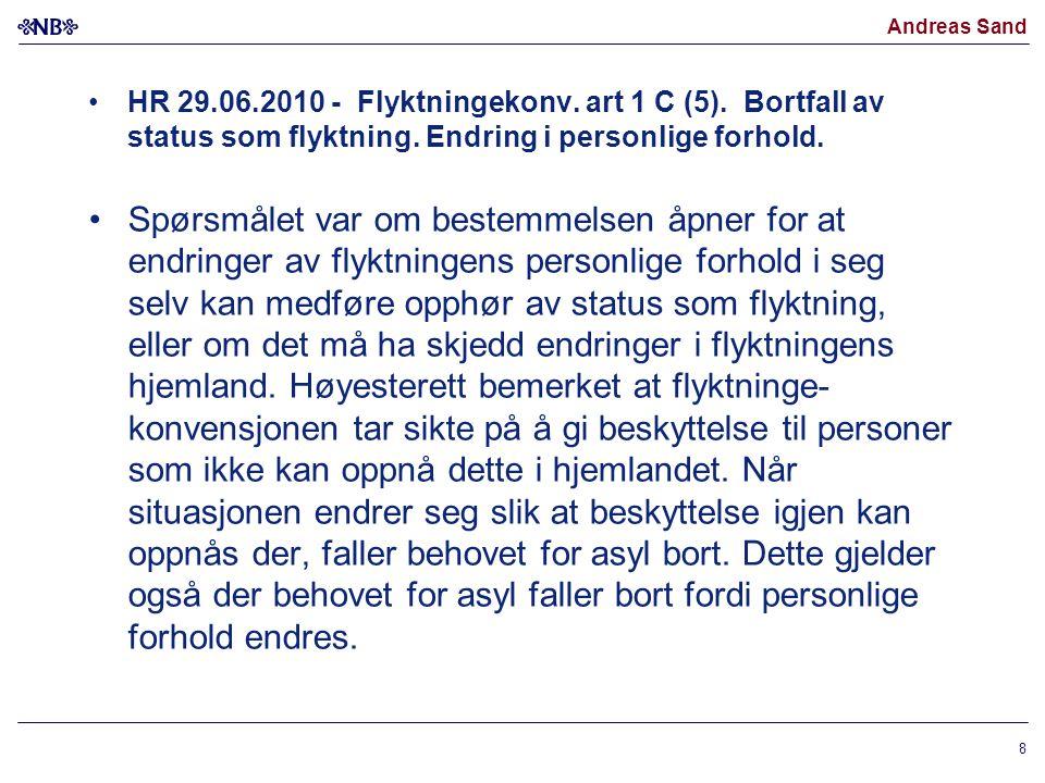 Andreas Sand HR 29.06.2010 - Flyktningekonv. art 1 C (5). Bortfall av status som flyktning. Endring i personlige forhold. Spørsmålet var om bestemmels