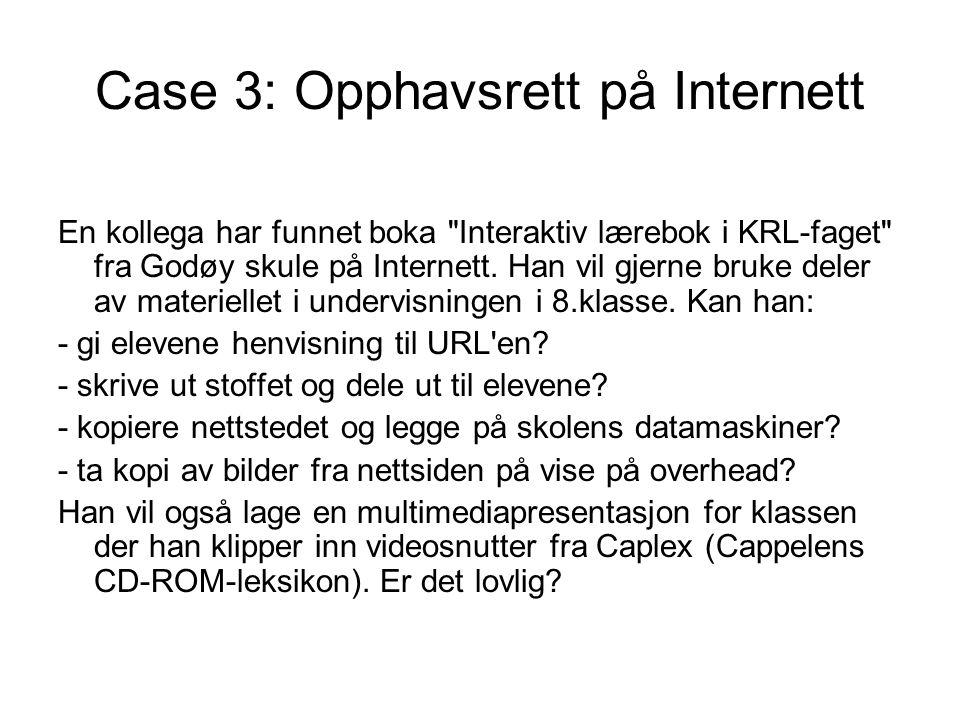 Case 3: Opphavsrett på Internett En kollega har funnet boka