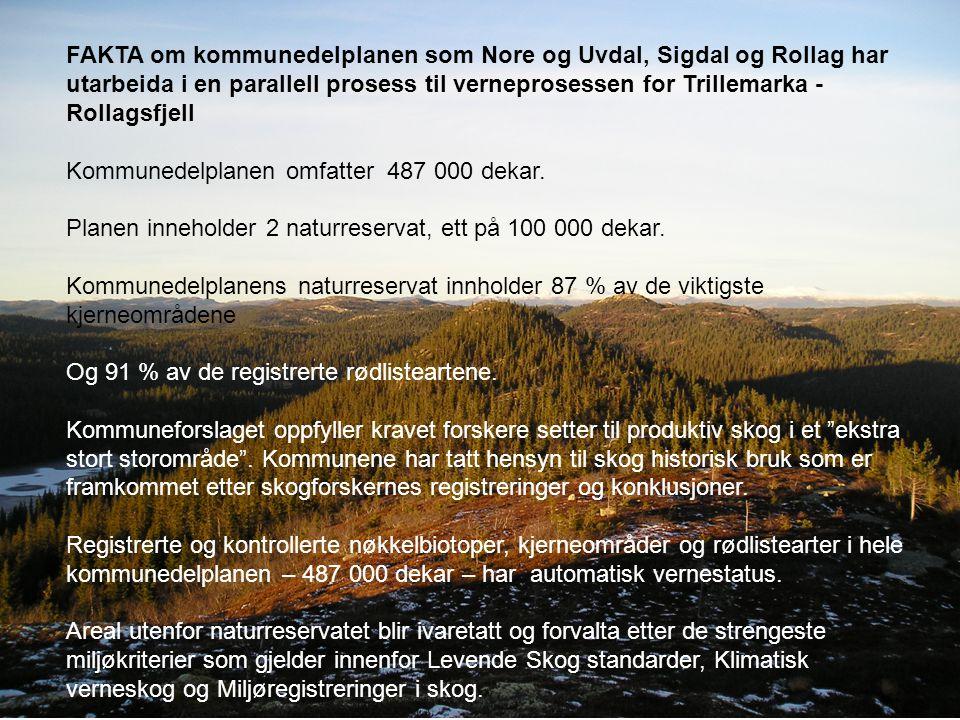 FAKTA om kommunedelplanen som Nore og Uvdal, Sigdal og Rollag har utarbeida i en parallell prosess til verneprosessen for Trillemarka - Rollagsfjell K