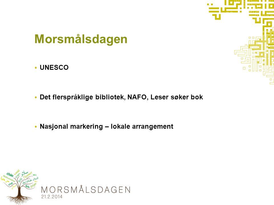 Morsmålsdagen  UNESCO  Det flerspråklige bibliotek, NAFO, Leser søker bok  Nasjonal markering – lokale arrangement