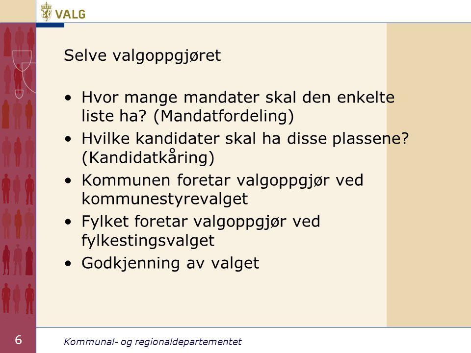 Kommunal- og regionaldepartementet 6 Selve valgoppgjøret Hvor mange mandater skal den enkelte liste ha.
