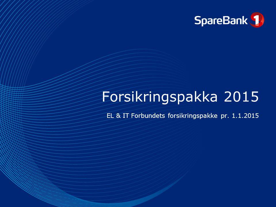 Forsikringspakka 2015 EL & IT Forbundets forsikringspakke pr. 1.1.2015