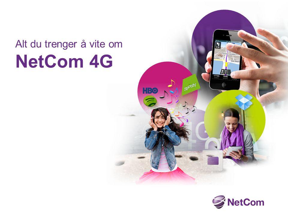 NetCom 4G – lynraskt mobilt bredbånd Alle ønsker mobilitet.