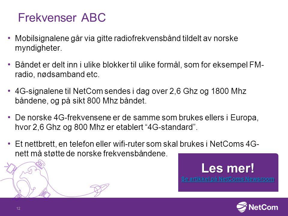 Frekvenser ABC Mobilsignalene går via gitte radiofrekvensbånd tildelt av norske myndigheter. Båndet er delt inn i ulike blokker til ulike formål, som