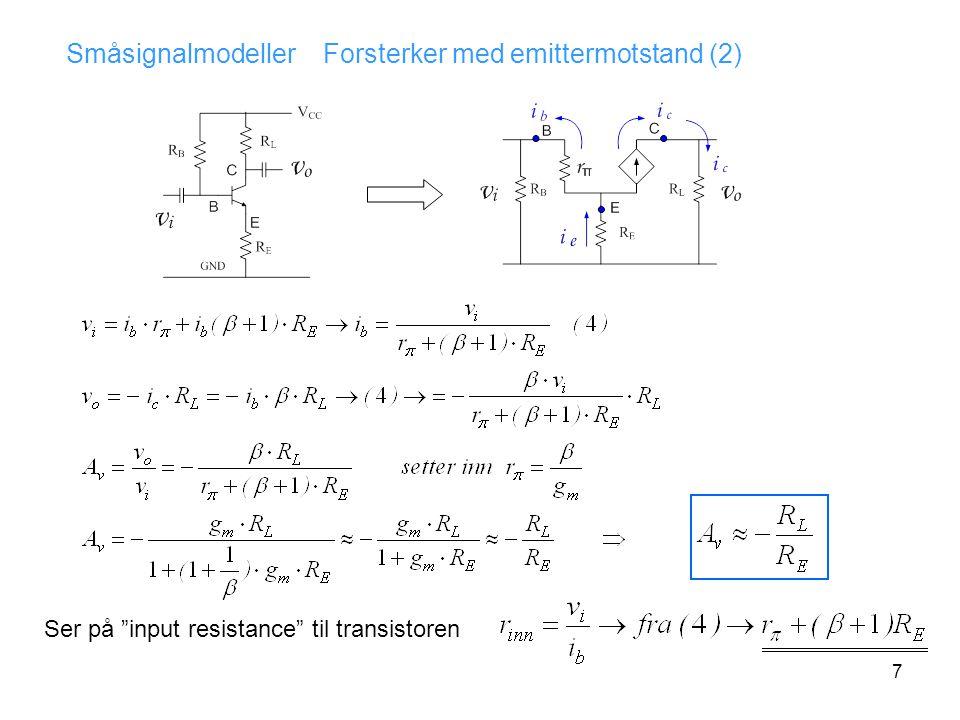 """7 Småsignalmodeller Forsterker med emittermotstand (2) Ser på """"input resistance"""" til transistoren"""